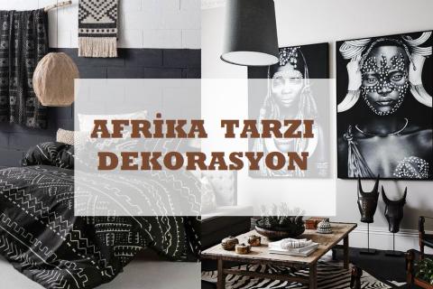 Afrika Tarzı Dekorasyon Fikirleri