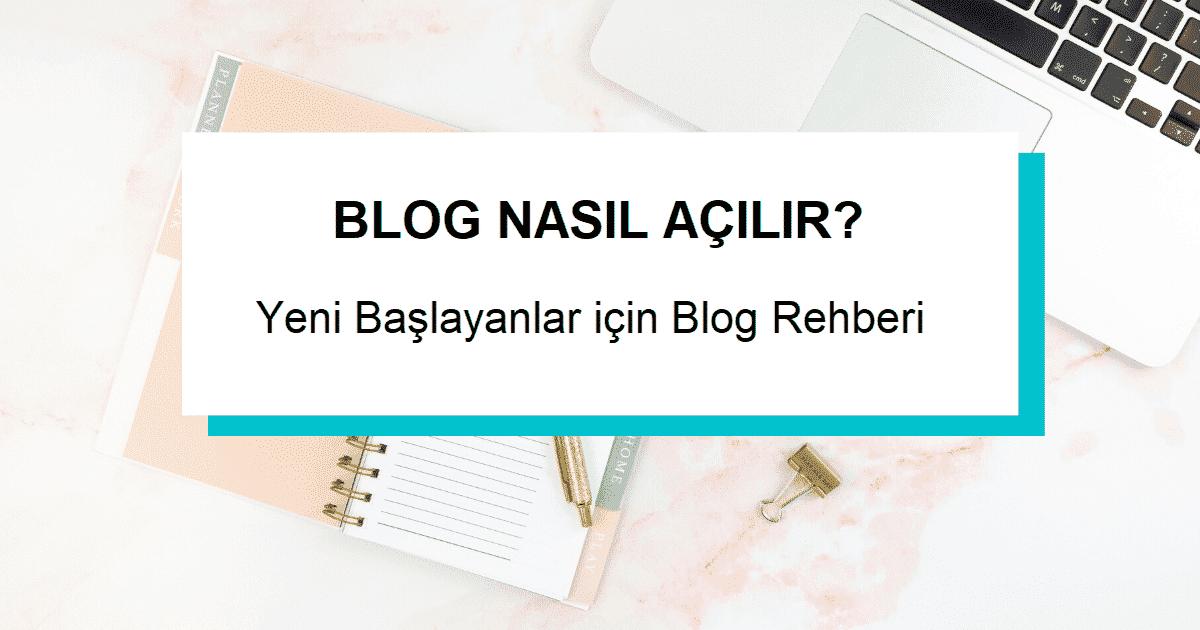 Blog Nasıl Açılır? Yeni Başlayanlar için Ücretsiz Blog Rehberi
