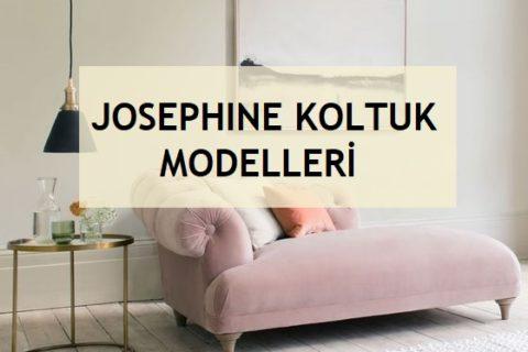 Josephine Koltuk Modelleri ve Kullanım Alanları