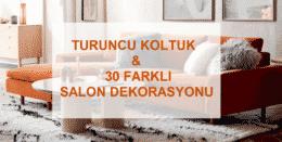 Turuncu Koltuk ile 30 Farklı Salon Dekorasyonu